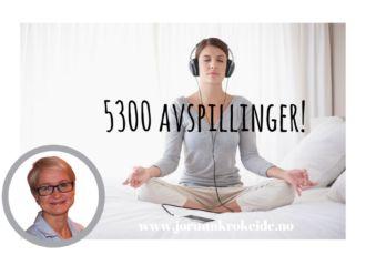 Faktisk 5300 avspillinger yohoo! Dette må feires! Min mest populære lydfil som jeg kaller for Avspenningen eller Stress ned lydfilen - den har blitt avspilt hele 5300 ganger!