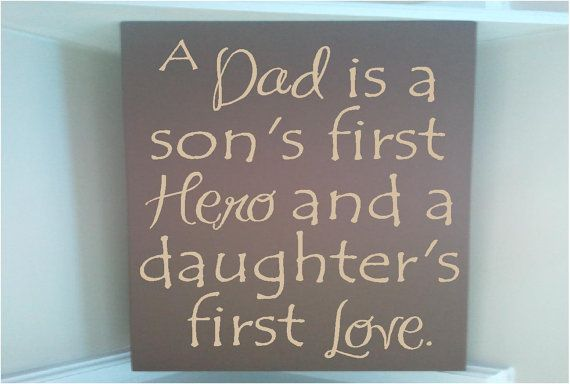 Personalized wooden sign w vinyl quote A dad is a son first hero daughter first love via Etsy