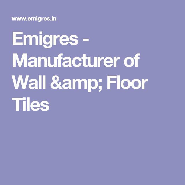 Emigres - Manufacturer of Wall & Floor Tiles