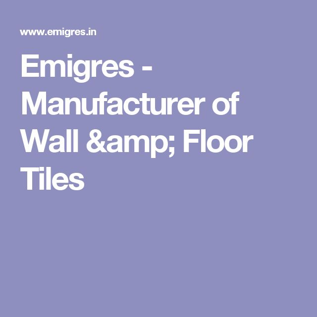Emigres - Manufacturer of Wall & Floor Tiles