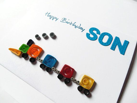 Quilled train son birthday card train cards cards for by KaisCards