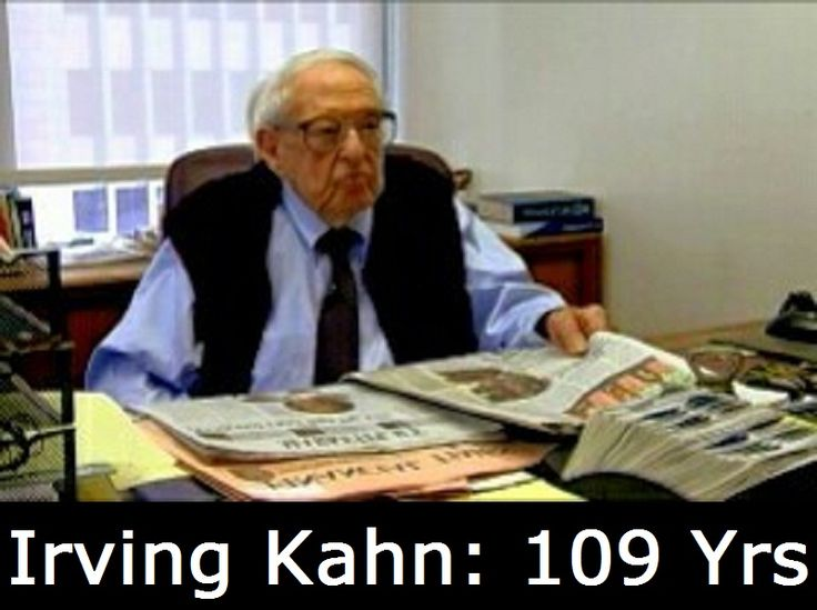 Irving Kahn was an American businessman and investor. He started his carrier in 1928 and worked in his whole life of 109 years up to last day, 24.Feb.2015.  In last days of his life, he used to go office regularly and checked the work of his company 'Kahn Brothers Group'.  Incident was of Irving Kahn's 108th birthday, he was celebrating his birthday. In office one young...  To read full story, Just click- http://www.storyeagle.com/2016/07/irving-kahn-109-yrs-story-based-on-work.html