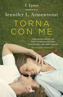 """Leggere Romanticamente e Fantasy: Recensione """"TORNA CON ME"""" di Jennifer L.Armentrout..."""