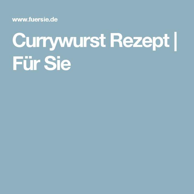 Currywurst Rezept | Für Sie