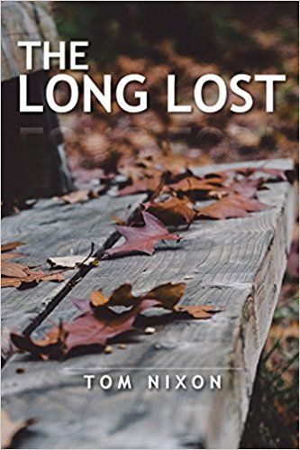 The Long Lost by Tom Nixon - The World As I See It