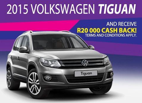 2015 VW TIGUAN - Get R20 000 Cash Back!