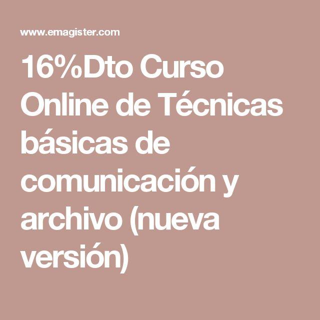 16%Dto Curso Online de Técnicas básicas de comunicación y archivo (nueva versión)