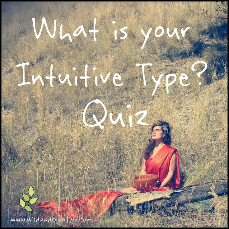 What is your Intuitive type? - Personality Quiz Click to take the free quiz! www.wildandcreative.com #personalityquiz #free