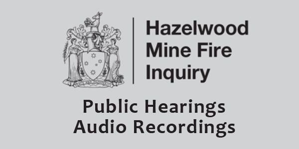 Audio recordings of Hazelwood Mine fire inquiry hearings