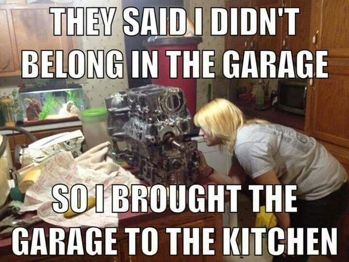 12 best car girl images on pinterest car girls car memes and woman mechanic they said i didnt belong in the garage so i brought the garage to the kitchen you go girl voltagebd Images