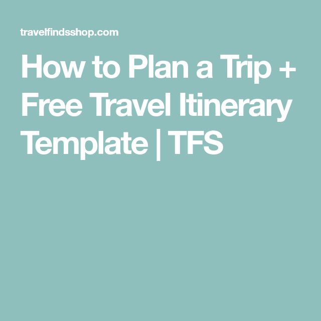 How to Plan a Trip + Free Travel Itinerary Template | TFS