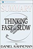 Free Kindle Book -   Summary: Thinking, Fast and Slow: by Daniel Kahneman Check more at http://www.free-kindle-books-4u.com/education-teachingfree-summary-thinking-fast-and-slow-by-daniel-kahneman/