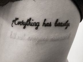 """""""Everything Has Beauty But Not Everyone Can See It"""" Black And White Ink Tattoo 