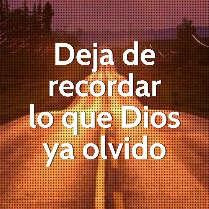 Deja de recordar lo que #Dios ya olvido