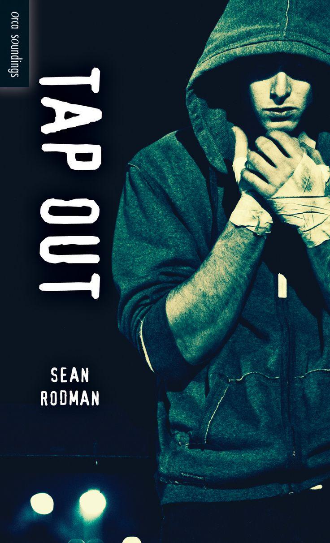 Tap Out by Sean Rodman (Orca Soundings)