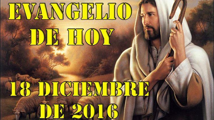 EVANGELIO DEL DIA DOMINGO 18 DE DICIEMBRE DE 2016