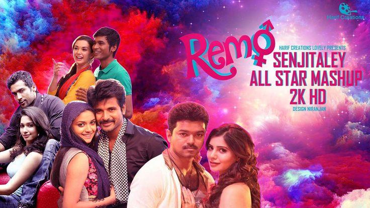 Remo - Senjitaley Song | All Stars (ReMix) MashUp | 2K HD Video | Harif ...
