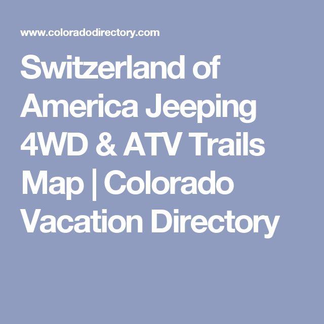 Switzerland of America Jeeping 4WD & ATV Trails Map   Colorado Vacation Directory