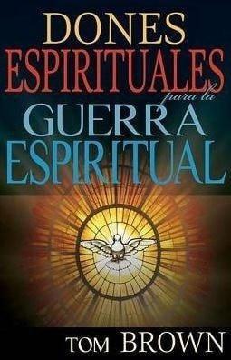 Dones Espirituales para la Guerra Espiritual (Spirital Gifts For Spiritual Warfare)