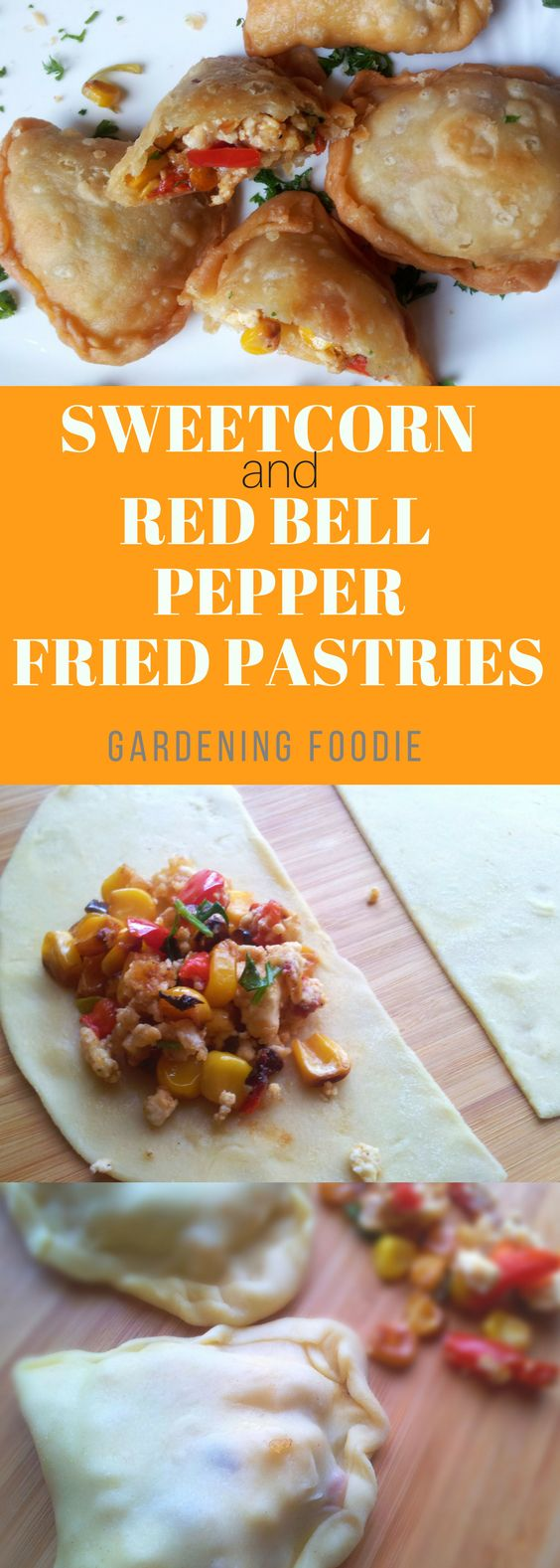 Sweetcorn and Red Bell Pepper Fried Pastries ⋆ Gardening Foodie