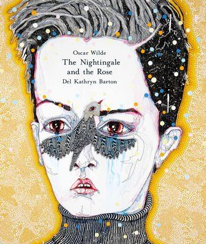 Del Kathryn Barton The Nightingale and the Rose :: Gallery shop :: Art Gallery NSW In this beautiful fairy story love is a radical transformation where the Nightingale gives completely of her deepest essence.A discovery story of love.