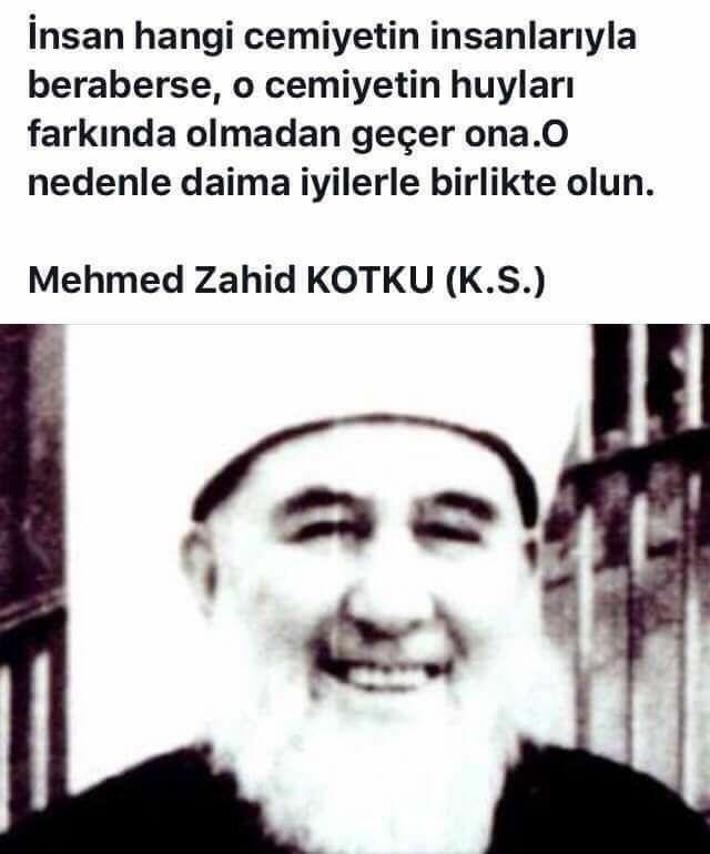 Daima iyilerle birlikte olun! #MehmedZahidKotku