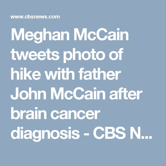 Meghan McCain tweets photo of hike with father John McCain after brain cancer diagnosis - CBS News- As my daughter said, John McCain is a true American hero and I wholeheartedly agree! Trump cannot even shine Senator McCain's shoes.