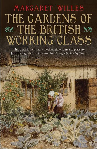 18 best summer 2015 reading list images on pinterest summer 2015 the gardens of the british working class by margaret willes this magnificently illustrated fandeluxe Gallery