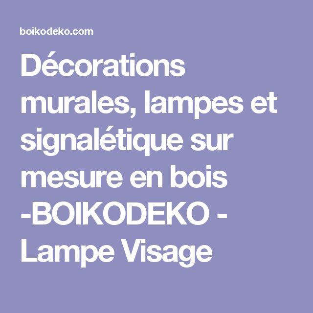 Décorations murales, lampes et signalétique sur mesure en bois -BOIKODEKO - Lampe Visage