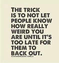 Don't let people know how weird you are