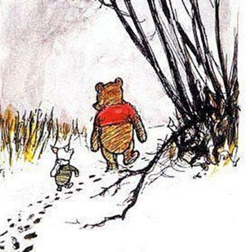 """""""What day is it,?"""" asked Pooh.   """"It's today,"""" squeaked Piglet.   """"My favorite day,"""" said Pooh."""""""