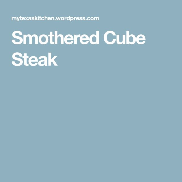 Smothered Cube Steak