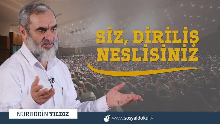 258) Siz Diriliş Neslisiniz! - Çankırı - Nureddin YILDIZ