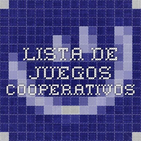 LISTA DE JUEGOS COOPERATIVOS                                                                                                                                                                                 Más