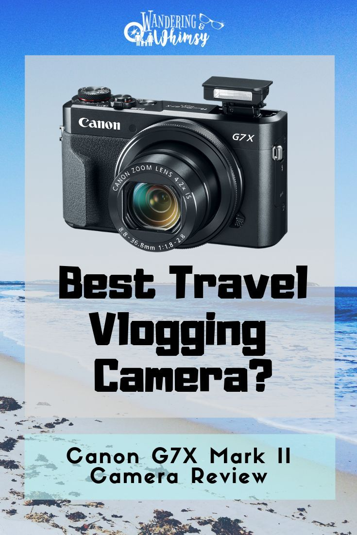 What S The Best Vlogging Camera Part 1 Canon G7x Mark Ii Vs Eos M6 Wandering And Whimsy With Images Best Vlogging Camera Vlogging Camera Canon G7x Mark Ii