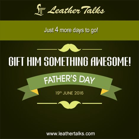 Make your dad feel REALLY special! Just 4 more days to go, get your perfect gift today! www.leathertalks.com