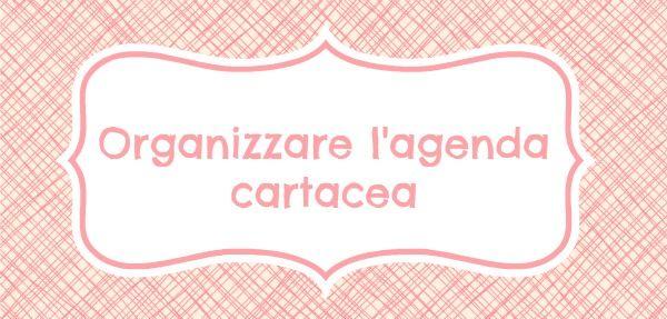Agenda cartacea: come organizzarla