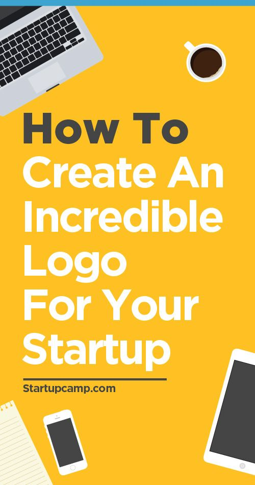 How to Create an Incredible Logo For Your Startup