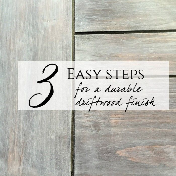 3 Easy Steps for a Durable Driftwood Finish | snazzy little things