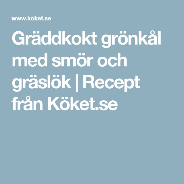 Gräddkokt grönkål med smör och gräslök   Recept från Köket.se