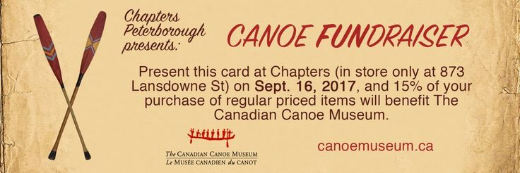 Join us at Chapters bookstore on September 16. Show the bookmark to allow 15% of what you spend on regular-priced items to benefit The Canadian Canoe Museum.