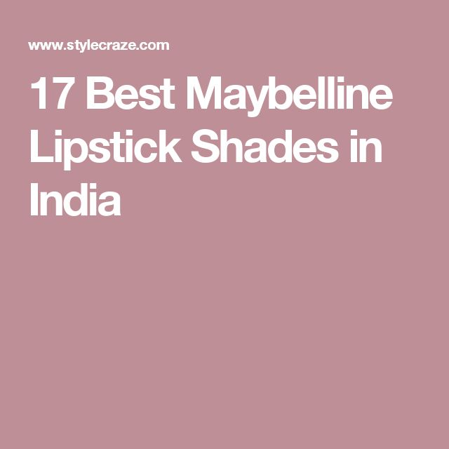 17 Best Maybelline Lipstick Shades in India