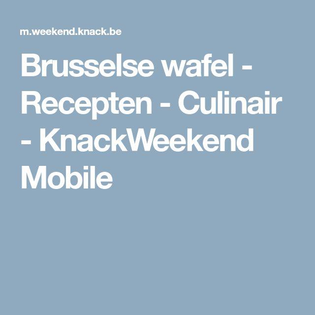 Brusselse wafel - Recepten - Culinair - KnackWeekend Mobile