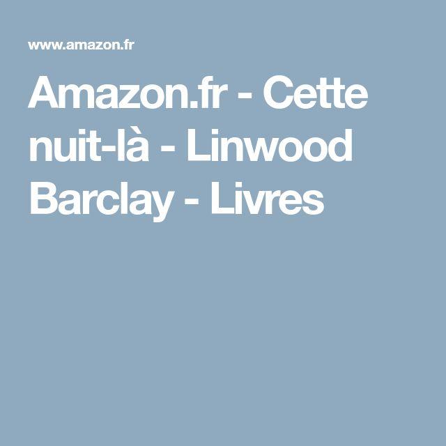 Amazon.fr - Cette nuit-là - Linwood Barclay - Livres