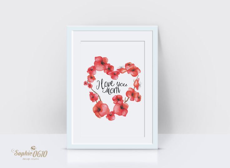 """Mother's day printable poster,""""I love you mom"""", digital files by Sophie0610Designs on Etsy"""