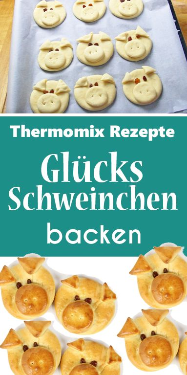 Glücksschweinchen aus Hefeteig backen. Süße Glücksbringer zu Silvester. Thermomix Rezept.
