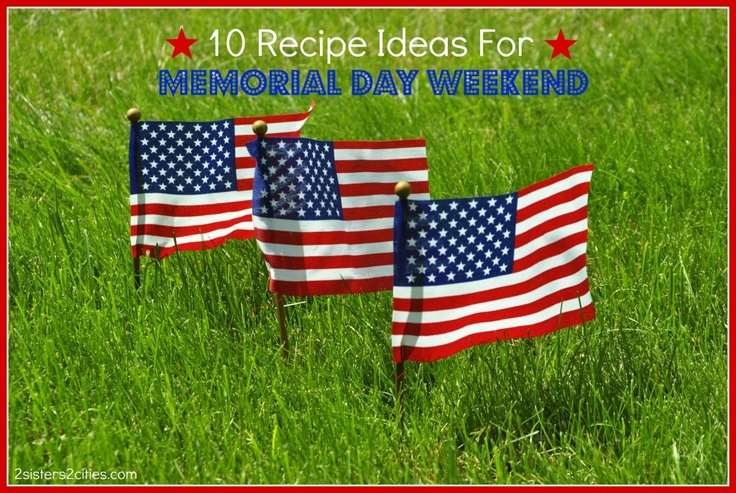 10 summer recipe ideas for Memorial Day Weekend #memorialday