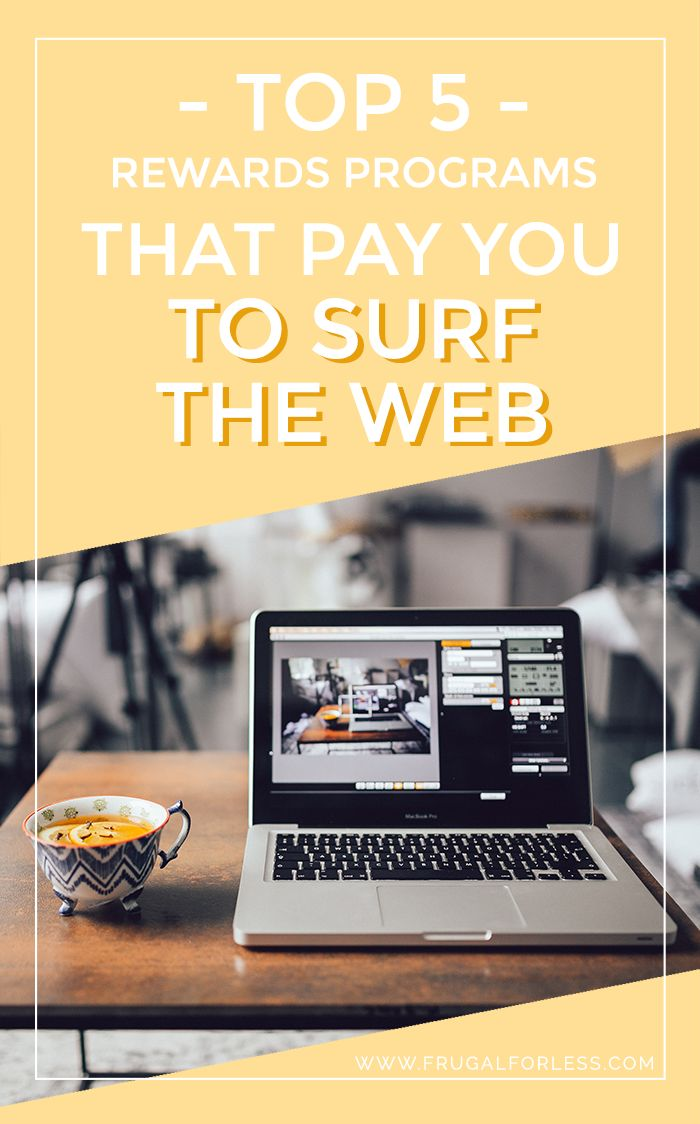 Top 5 Rewards Programs that Pay You to Surf the Web.