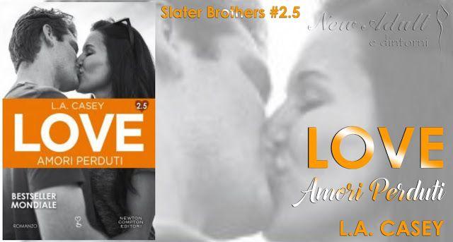 "NEW ADULT E DINTORNI: LOVE 2.5 AMORI PERDUTI ""Slater Brothers #2.5"" di L..."