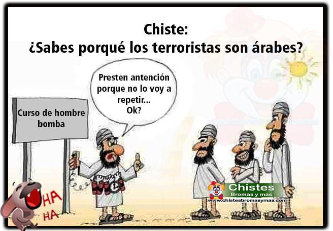 Chiste: ¿Sabes porqué los terroristas son árabes?